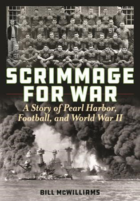 """McWilliams '55 Releases """"Scrimmage for War: A Story of Pearl Harbor, Football, and World War II"""""""