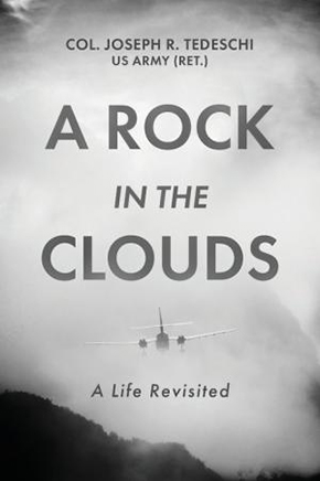 """COL(R) Tedeschi '57 to Release """"A Rock in the Clouds, A Life Revisited"""""""