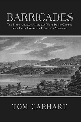 """Carhart '66 """"Barricades: The First African-American West Point Cadets and Their Fight for Survival"""" cover"""